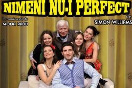 """""""Nimeni nu-i perfect"""" in regia lui Radu Beligan se joaca pe 8 aprilie, la PNC!"""