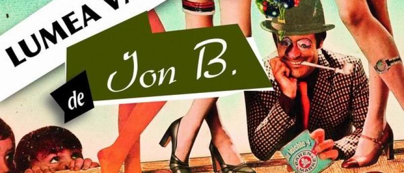 Documentarul Lumea vazută de Ion B. va fi lansat astazi pe DVD!