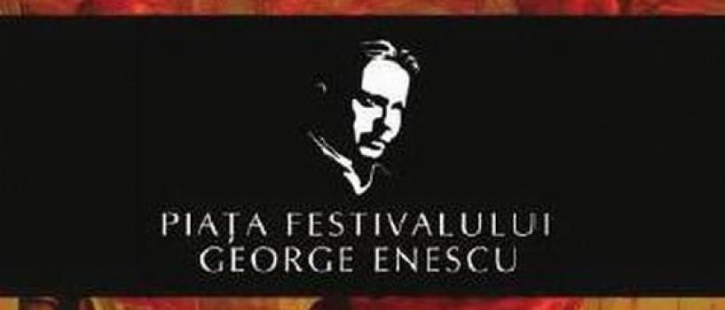 Piaţa Festivalului George Enescu îşi deschide porţile vineri, 2 septembrie!