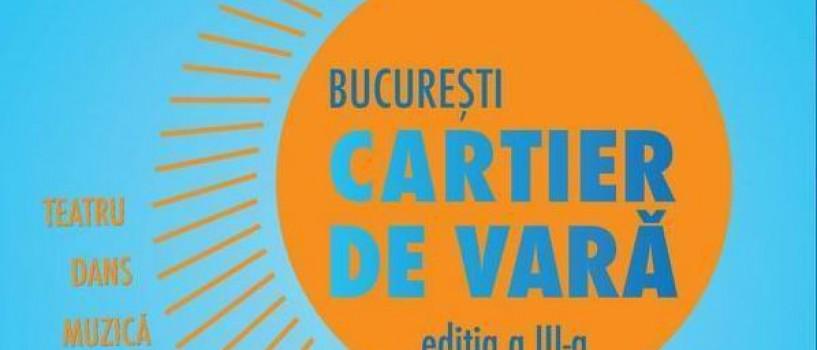 In weekend se joaca ultimele spectacole din cadrul Bucuresti – Cartier de Vara!