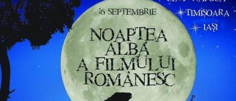 Pe 16 septembrie sunteti asteptati la o noua Noapte Alba a Filmului Romanesc!