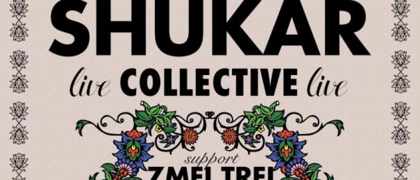 SHUKAR COLLECTIVE revin live in aceasta saptamana, la Bucuresti, Cluj-Napoca si Sibiu!