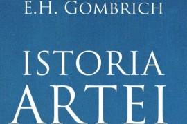 Istoria artei de E. H. Gombrich, acum la Editura Art!