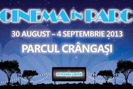 Cinema-ul se muta in parc, din 30 august!