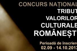 Începe concursul Tribut Valorilor Culturale Româneşti!
