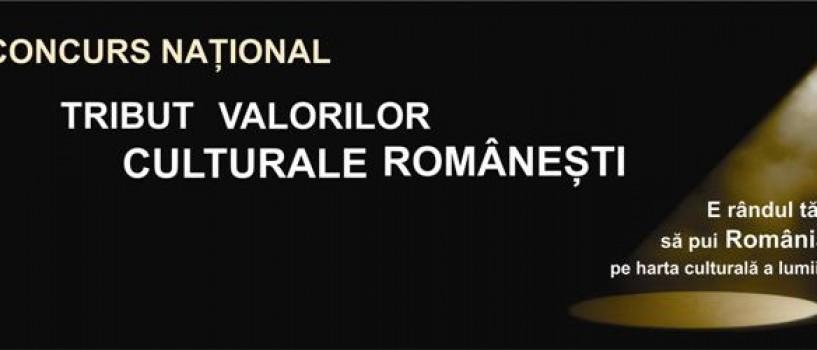 Lista candidaţilor admişi la concursul Tribut Valorilor Culturale Româneşti!