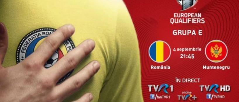 Meciul Romania-Muntenegru va fi transmis live de TVR!