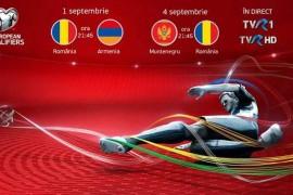 TVR transmite live meciurile Romania – Armenia si Muntenegru- Romania